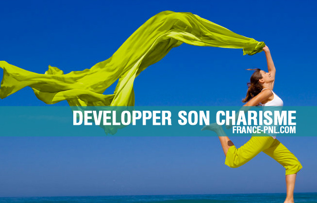 Charisme developper son rayonnement personnel